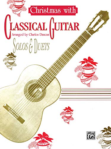 (Christmas with Classical Guitar Solos & Duets)