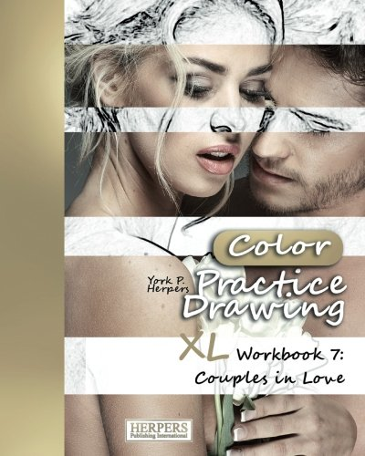 Read Online Practice Drawing [Color] - XL Workbook 7: Couples in Love (Volume 7) pdf