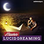 Master Lucid Dreaming: Direct Your Own Dreams with Subliminal Messages | Subliminal Guru