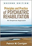 Principles and Practice of Psychiatric Rehabilitation, Second Edition 2nd Edition