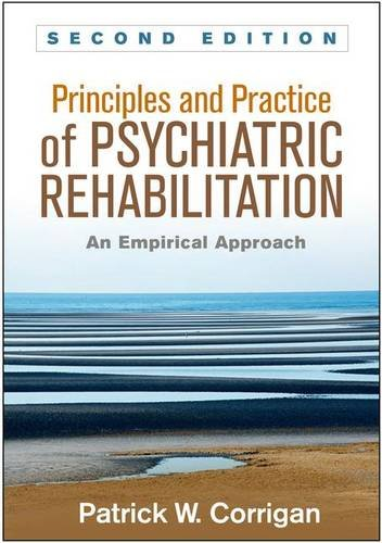 1462526217 - Principles and Practice of Psychiatric Rehabilitation, Second Edition: An Empirical Approach