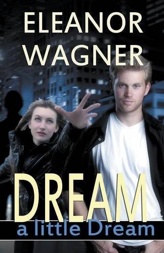 Dream a Little Dream by Eleanor Wagner (2015-08-21)