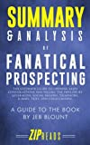 img - for Summary & Analysis of Fanatical Prospecting: The Ultimate Guide to Opening Sales Conversations and Filling the Pipeline by Leveraging Social Selling, ... Calling | A Guide to the Book by Jeb Blount book / textbook / text book