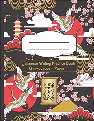 Descargar Japanese Writing Practice Book Genkouyoushi Paper: Writing Practice Of Kana & Kanji Characters Memo Book With Learning Composition Book Plus PDF Gratis