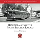 PERYHS Monograph 2: John L. Whitmeyer, Remembrances of the Pacific Electric Railway (Pacific Electric Railway Historical Society Monographs) (Volume 2)