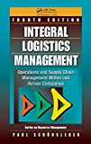 img - for Integral Logistics Management: Operations and Supply Chain Management Within and Across Companies, Fourth Edition (Resource Management) by Paul Sch??nsleben (2011-08-04) book / textbook / text book