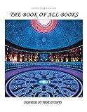The Book of All Books, John Warchelak, 1481756680