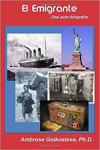 Descargar libro gratis El Emigrante: Una Auto Biografía in Spanish PDF 1512032824