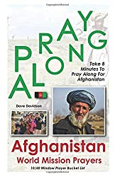 Pray Along Afghanistan World Mission Prayers: Take 8 Minutes to Pray Along for Afghanistan (1040 Window Prayer Bucket List)