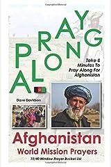 Pray Along Afghanistan World Mission Prayers: Take 8 Minutes to Pray Along for Afghanistan (1040 Window Prayer Bucket List) Paperback