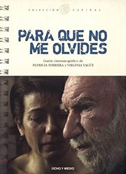 Para que no me olvides guion spanish edition ebook - Para que no me olvides ...
