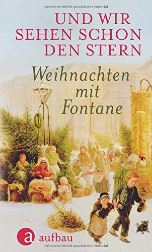 Und wir sehen schon den Stern: Weihnachten mit Fontane Gebundenes Buch – 14. September 2018 Jens Dittmar Theodor Fontane Aufbau Verlag 335103749X
