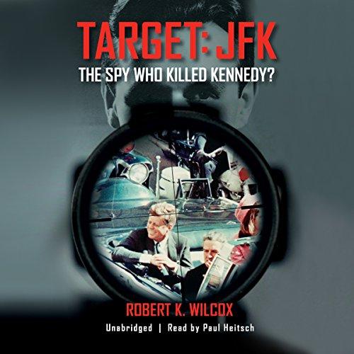Target: JFK: The Spy Who Killed Kennedy? by Blackstone Audio, Inc.