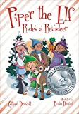img - for Piper the Elf Rides a Reindeer (Mom's Choice Award Recipient) book / textbook / text book