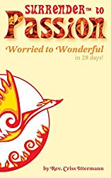 SURRENDER™ to Passion: Worried to Wonderful in 28 Days