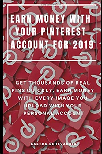 Buy Earn Money with Your Pinterest Account for 2019: Get