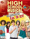 Disney High School Musical: Curtain's Up in 3-D (Walt Disney High School Musical 3 Senior Years)
