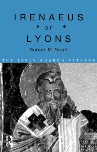 Irenaeus of Lyons (The Early Church Fathers)