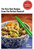 The Very Best Recipes From The Perfect Pantry: Favorite recipes from the popular food blog
