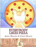 Everybody Likes Pizza, Andy Mason, 1492878251
