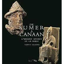 De Sumer à Canaan: Orient ancien et la Bible (L')
