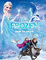 Frozen How To Draw: How To Draw And Coloring Book