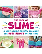 The Book of Slime - A Kid's Guide on How to Make the Best Slimes of All Time