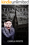 Ghosts: Ghost Stories: Tunnel of Fate: ( (Haunted Houses, Mediumship, True Paranormal, True Ghost Stories)