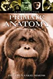 img - for Primate Anatomy: An Introduction by Friderun Ankel-Simons (1-Jan-2007) Paperback book / textbook / text book