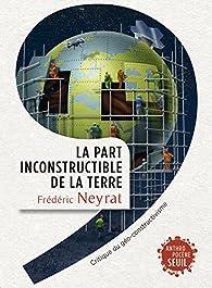 La part inconstructible de la Terre par Frédéric Neyrat