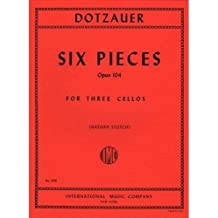 Dotzauer J. Friedrich Six Pieces, Op. 104 Three Cellos edited by Nathan Stutch Internationational