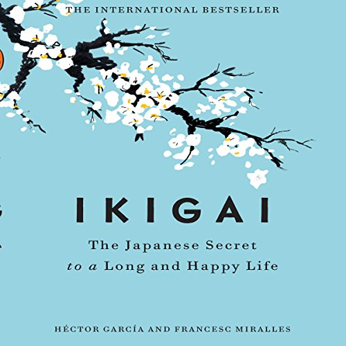 Ikigai: The Japanese Secret to a Long and Happy Life cover