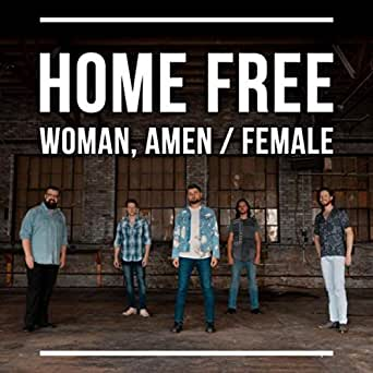 Woman, Amen / Female by Home Free on Amazon Music - Amazon com