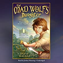 The Mad Wolf's Daughter Audiobook by Diane Magras Narrated by Joshua Manning