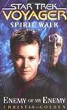 Enemy of My Enemy (Star Trek Voyager: Spirit Walk, Book 2) (Bk. 2)