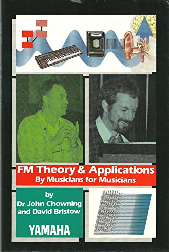 4636174828 - Chowning, John; Bristow, David: Fm Theory and Applications: By Musicians for Musicians - 本
