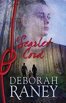 A Scarlet Cord by [Raney, Deborah]