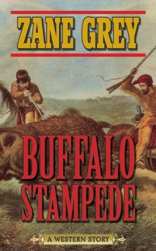 Buffalo Stampede: A Western (Great Plains Hunter)