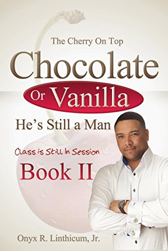 The Cherry On Top - Chocolate or Vanilla, Hes Still A Man