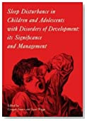 Sleep Disturbance in Children and Adolescents with Disorders of Development: Its Significance and Management (Clinics in Developmental Medicine) by Stores, Gregory, Wiggs, Luci (2001) Hardcover