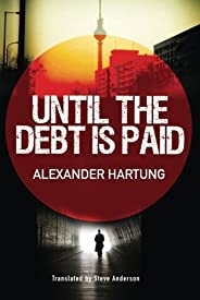 Until the Debt Is Paid (Jan Tommen Investigation Book 1)