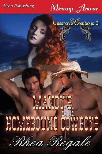 Mandy's Homebound Cowboys [Casanova Cowboys 2] (Siren Publishing Menage Amour)