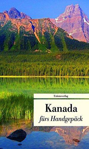 Reise nach Kanada: Geschichten fürs Handgepäck (Bücher fürs Handgepäck)
