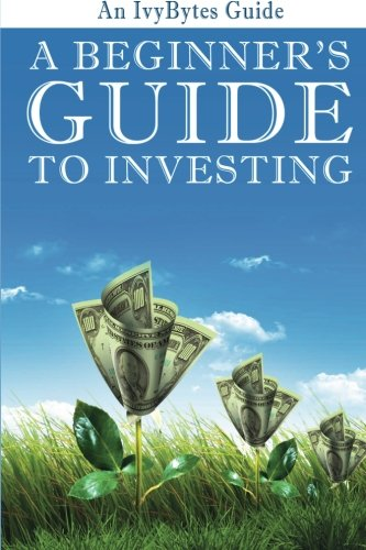 A Beginners Guide to Investing How to Grow Your Money the Smart and Easy Way