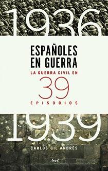 Españoles en guerra par Gil Andrés