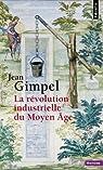 La révolution industrielle du Moyen Âge par Gimpel