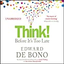 Think! Before It's Too Late Audiobook by Edward De Bono Narrated by Nicholas Bell