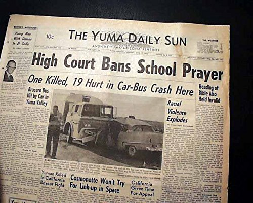 Public SCHOOL PRAYER & Bible Reading Ruled Voted Unconstitutional 1963 Newspaper THE YUMA DAILY SUN, Arizona, June 17, - Arizona Yuma Sun Yuma