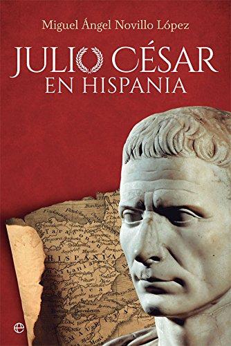 Julio César en Hispania (Historia): Amazon.es: Novillo López, Miguel Ángel, Mangas Manjarrés, Julio: Libros