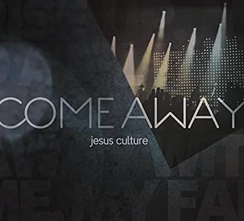 Come Away by Jesus Culture (2010-11-23) (Jesus Culture Come Away Cd)